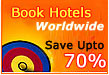 Book Hotels Worldwide .. Save Upto 70%